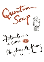 Quantum soup : fortune cookies in crisis