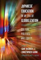 Japanese education in an era of globalization : culture, politics, and equity