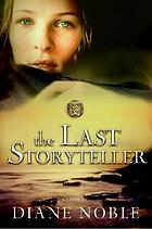The last storyteller : a novel