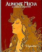 Alphonse Mucha : an American collection