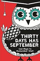 Thirty days has September : cool ways to remember stuff