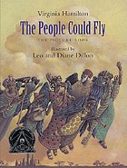 The people could fly: the picture book, Virginia Hamilton.