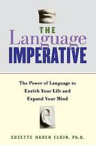 The language imperative : the power of language to enrich your life and expand your mind