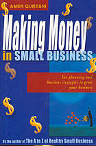 Making money in small business : tax planning and business strategies to grow your business