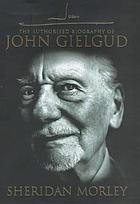John G : the authorised biography of John Gielgud