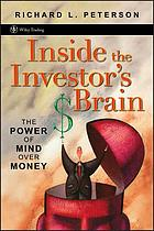 Inside the investor's brain : the power of mind over money