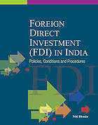 Foreign Direct Investment (FDI) in India : policies, conditions, and procedures