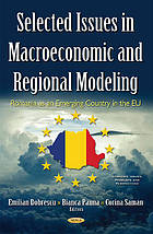 Selected issues in macroeconomic and regional modeling : Romania as an emerging country in the EU