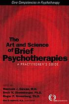 The art and science of brief psychotherapies : a practitioner's guide