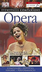 Opera : [composers, synopses, singers, performances