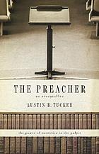 The preacher : as storyteller : the power of narrative in the pulpit