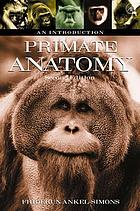 Primate Anatomy: An Introduction, 2nd. edition. By Friderun Ankel-Simons cover image
