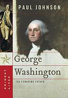 George Washington : the Founding Father