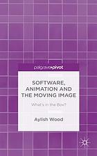 Software, animation and the moving image : what's in the box?