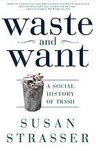 Waste and want : a social history of trash