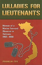 Lullabies for lieutenants : memoir of a Marine forward observer in Vietnam, 1965-1966
