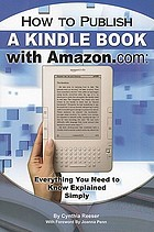 How to publish a Kindle book with Amazon.com : everything you need to know explained simply