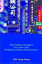 Made in China : what western managers can learn from trailblazing Chinese entrepreneurs