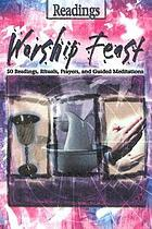 Worship feast : 100 readings, rituals, prayers and guided meditations