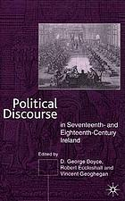 Political discourse in seventeenth- and eighteenth-century Ireland