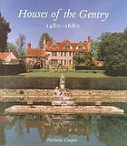 Houses of the gentry : 1480-1680