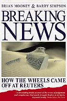 Breaking news : how the wheels came off at Reuters