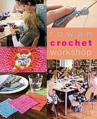 Rowan crochet workshop