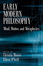 Early modern philosophy : mind, matter, and metaphysics.