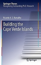 Building the Cape Verde islands : doctoral thesis accepted by the University of Bristol, Bristol, United Kingdom