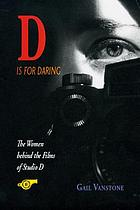 D is for daring : the women behind the films of Studio D