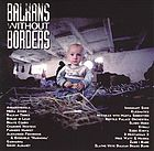 Balkans without borders.