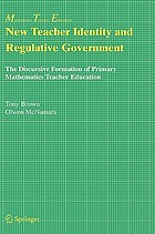 New teacher identity and regulative government : the discursive formation of primary mathematics teacher education