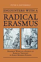 Encounters with a radical Erasmus : Erasmus' work as a source of radical thought in early modern Europe
