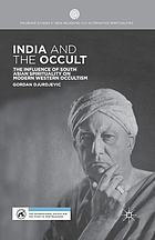 India and the occult : the influence of South Asian spirituality on modern western occultism
