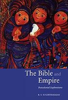 The Bible and empire : postcolonial explorations