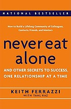 Never eat alone and other secrets to success : one relationship at a time