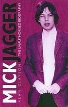 Mick Jagger : the unauthorised biography