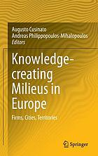 Knowledge-creating milieus in Europe : firms, cities, territories