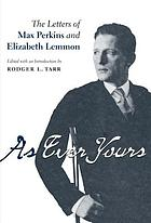 As ever yours : the letters of Max Perkins and Elizabeth Lemmon