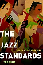 The jazz standards : a guide to the repertoire