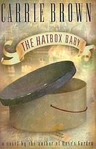 The hatbox baby : a novel