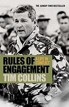 Rules of engagement : a life in conflict