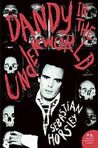 Dandy in the underworld : an unauthorized autobiography