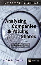 An investor's guide to analysing companies and valuing shares : how to make the right investment decision