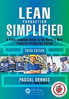 Lean production simplified : a plain-language guide to the world's most powerful production system