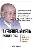 Differential geometry and related topics : proceedings of the International Conference on Modern Mathematics and the International Symposium on Differential Geometry in honour of Professor Su Buchin on the centenary of his birth : Shanghai, China, September 19-23, 2001