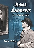 Dana Andrews : the face of noir