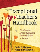 The exceptional teacher's handbook : the first-year special education teacher's guide to success