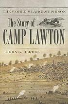 The world's largest prison : the story of Camp Lawton
