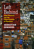 Left behind : Latin America and the false promise of populism